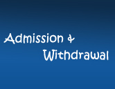 Admission & Withdrawal